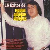 16 Exitos de Marco Antonio Vazquez de Marco Antonio Vasquez