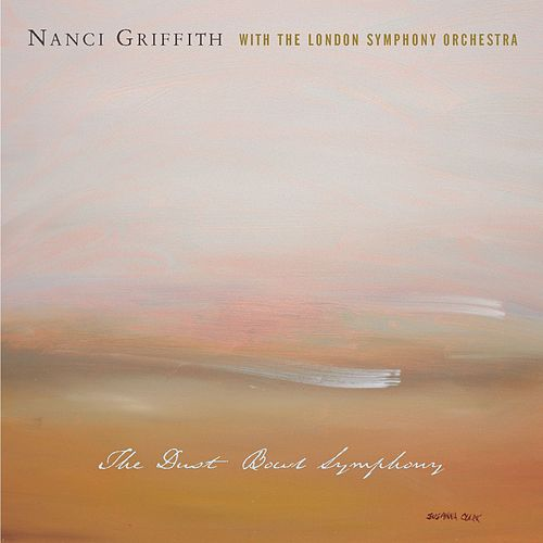 The Dustbowl Symphony by Nanci Griffith
