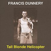 Tall Blonde Helicopter de Francis Dunnery
