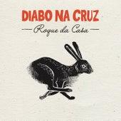 Roque da Casa von Diabo Na Cruz