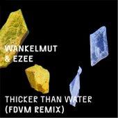 Thicker Than Water (FDVM Remix) di Wankelmut