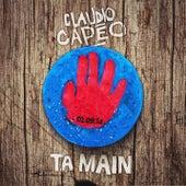 Ta main de Claudio Capéo