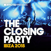 Defected Presents The Closing Party Ibiza 2018 (Mixed) von Various Artists