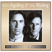 No Resemblance Whatsoever by Dan Fogelberg And Tim Weisberg