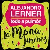 Todo a Pulmón von Alejandro Lerner