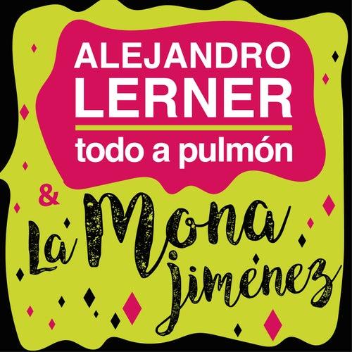 Todo a Pulmón by Alejandro Lerner