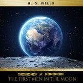 The First Men in the Moon von H.G. Wells