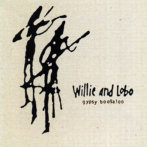Gypsy Boogaloo by Willie And Lobo