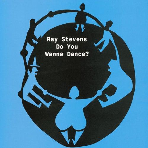 Do You Wanna Dance? by Ray Stevens