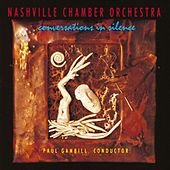 Conversations In Silence by Nashville Chamber Orchestra