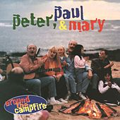 Around The Campfire von Peter, Paul and Mary