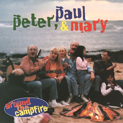 Around The Campfire by Peter, Paul and Mary