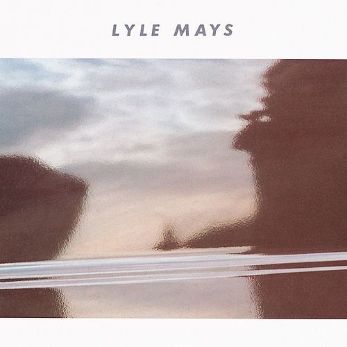 Lyle Mays by Lyle Mays