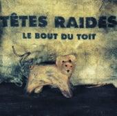 Le Bout du toit by Têtes Raides