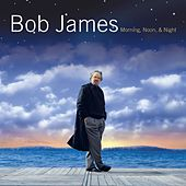 Morning, Noon And Night by Bob James