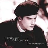 No Me Compares de Frankie Negron