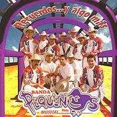 Recuerdos y algo más by Banda Pequeños Musical