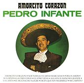 Amorcito corazón by Pedro Infante