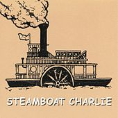 Steamboat Charlie by Steamboat Charlie