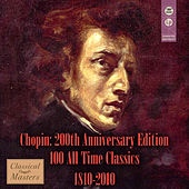 Chopin: 200th Anniversary Edition - 100 All-Time Classics 1810-2010 by Various Artists