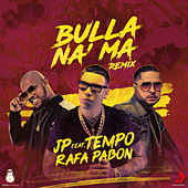 Bulla Na' Ma (Remix) by JP