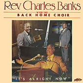 It's Alright Now by Rev. Charles Banks