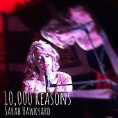 10,000 Reasons by Sarah Hawkyard
