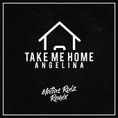 Take Me Home (Remix) de Matias Ruiz