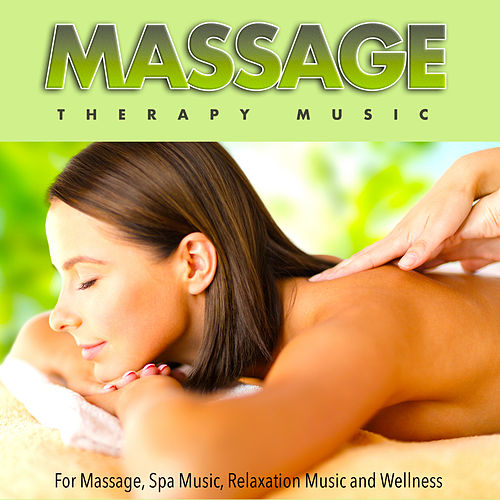Massage Therapy Music For Massage, Spa Music, Relaxation Music and Wellness by Massage Tribe