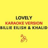 lovely (Originally by Billie Eilish & Khalid - Karaoke Version) by JMKaraoke