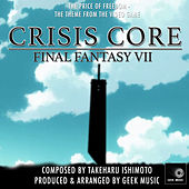 Final Fantasy VII - Crisis Core - The Price Of Freedom - Main Theme by Geek Music