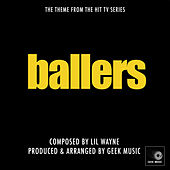 Ballers - Right Above It - Main Theme by Geek Music