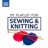 My Playlist for Sewing & Knitting by Various Artists