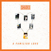 A Familiar Love by Shaded