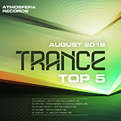 Atmosfera Records Trance Top 5 August 2018 - Single by Various Artists
