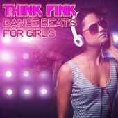Think Pink: Dance Beats for Girls fra Various Artists