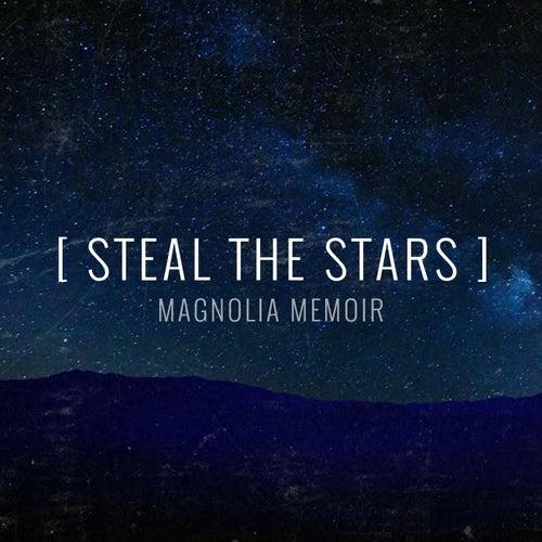 Steal the Stars by Magnolia Memoir