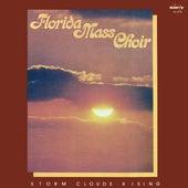Storm Clouds Rising by Florida Mass Choir