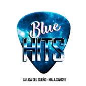 Mala Sangre (Blue Hits) de La Liga del Sueño