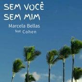 Sem Você Sem Mim de Marcela Bellas