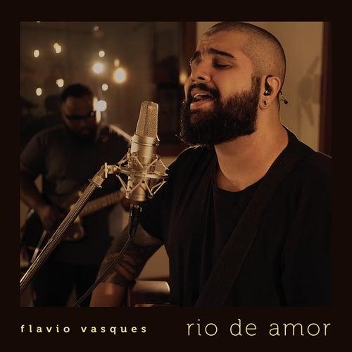 Rio de Amor de Flavio Vasques