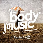 Body Music pres. Touched #2 von Various Artists