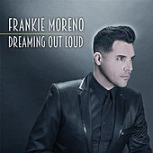 Dreaming out Loud von Frankie Moreno