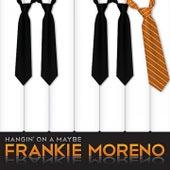 Hangin' on a Maybe von Frankie Moreno