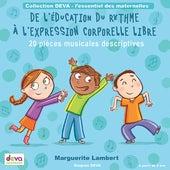 De l'éducation du rythmes à l'expression corporelle libre: 20 pièces musicales descriptives de Marguerite Lambert