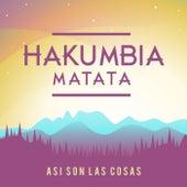 Así Son las Cosas de Hakumbia