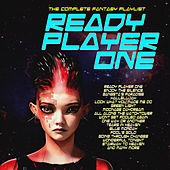 Ready Player One- The Complete Fantasy Playlist by Various Artists