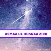 Asmaa Ul Husnaa Zikr de Digital Muslims
