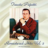 Remastered Hits Vol, 2 (All Tracks Remastered) von Fausto Papetti
