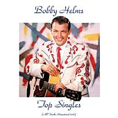 Top Singles (All Tracks Remastered 2018) by Bobby Helms